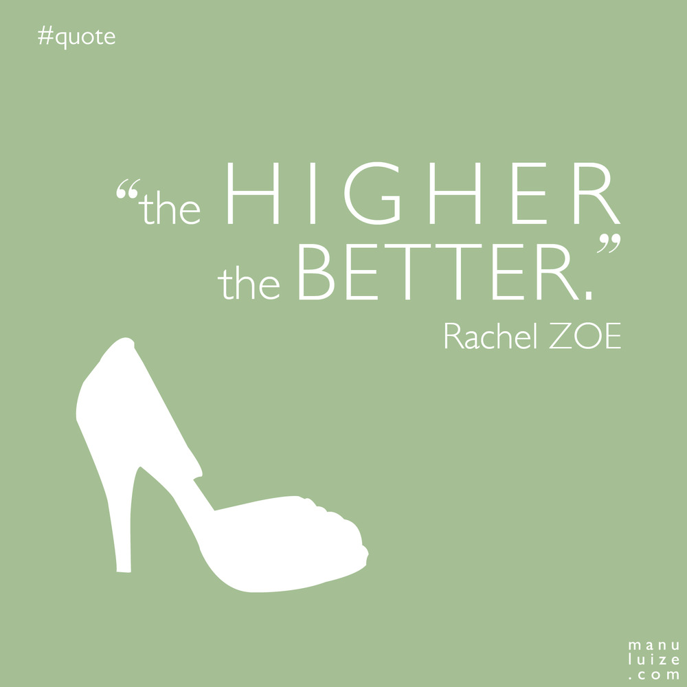 Heels, the higher the better