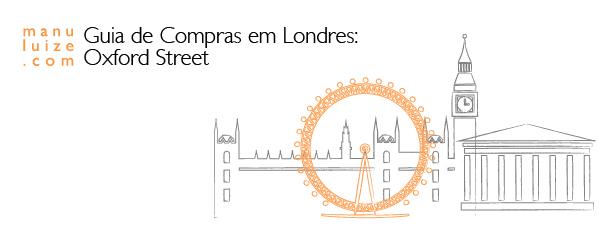 Guia de Compras da Oxford Street em Londres