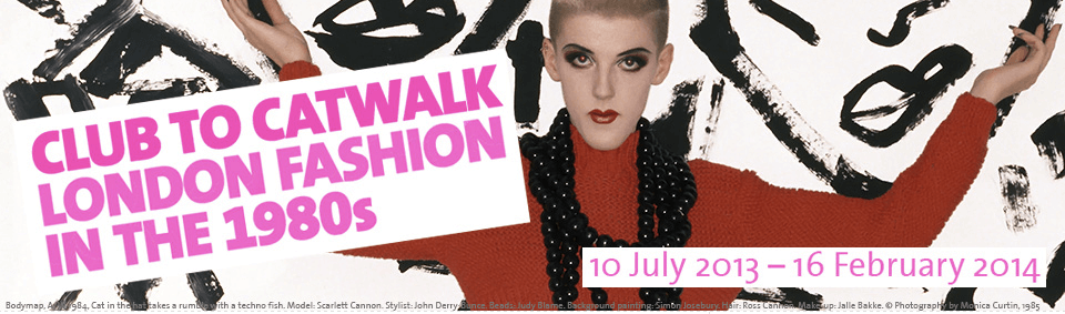 Exposição Club to Catwalk: London fashion in the 1980s em Londres
