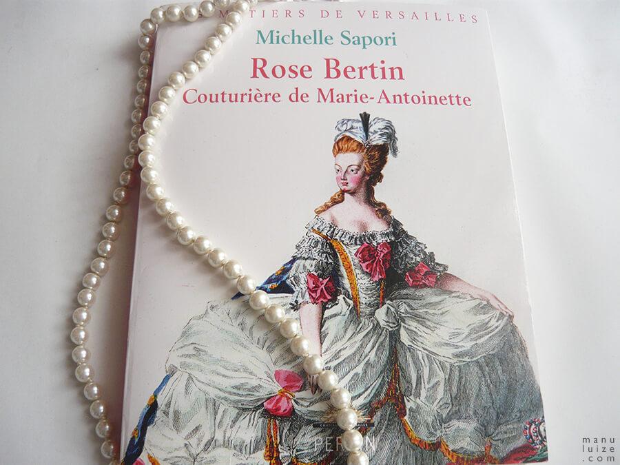Biografia de Rose Bertin: Couturière de Maria Antonieta