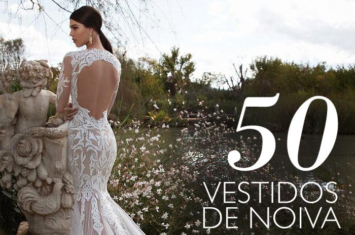 50 Vestidos de noiva Divinos